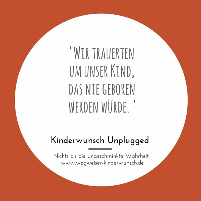 Zitat_Kinderwunsch Unplugged_Trauer ums Kind_Tina Koenig