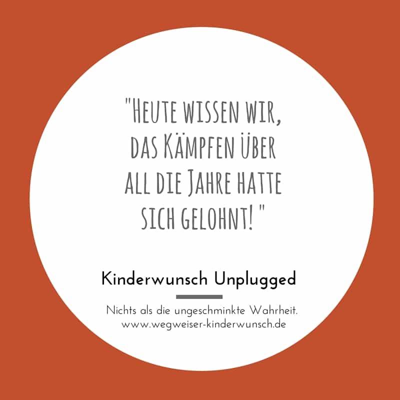 Zitate_Kinderwunsch Unplugged_Kämpfen hat sich gelohnt_TinaKoenig
